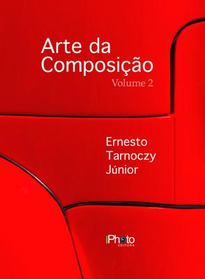 Arte da Composição - Vol. 2