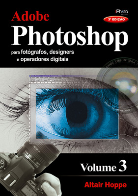 Adobe Photoshop para Fotógrafos e Designers - Vol. 3