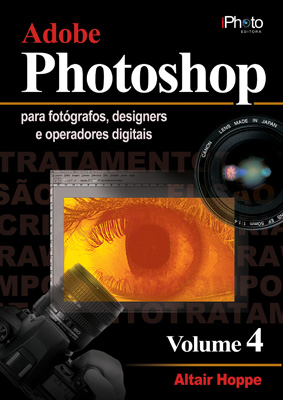 Adobe Photoshop para Fotógrafos e Designers - Vol. 4